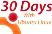 "Today begins my ""30 Days With"" experience with Ubuntu Linux."