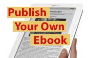 How to Publish Your Own Amazon Kindle Ebook