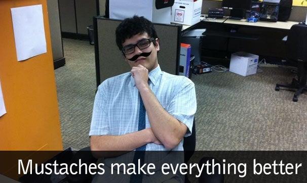 Armando gets the mustache treatment.