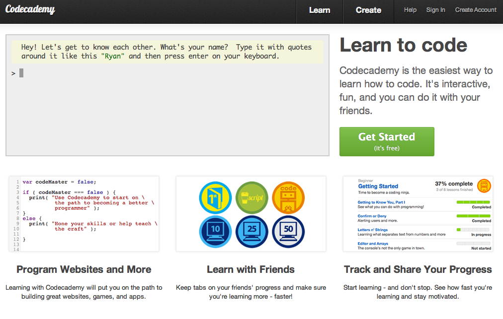 Codecademy is a great online resource for novice coders