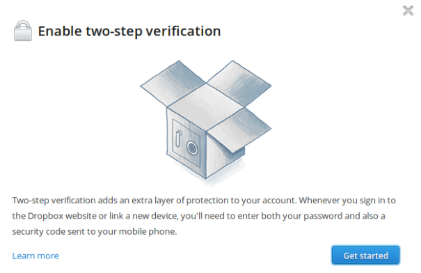 "Example of Dropbox two-step verification dialog: ""Two-step verification adds an extra layer of protection to your account. Whenever you sign in to the Dropbox website or link a new device, you'll need to enter both your password and also a security code sent to your mobile phone."""