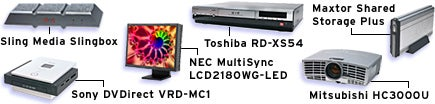 Video: Maxtor Shared Storage Plus, Mitsubishi HC3000U, NEC MultiSync LCD2180WG-LED, Sling Media Slingbox, Sony DVDirect VRD-MC1, Toshiba RD-SX54.